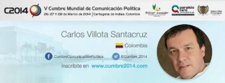 CARLOS VILLOTA SANTACRUZ, CONFERENCISTA V CUMBRE MUNDIAL               DE COMUNICACION POLITICA