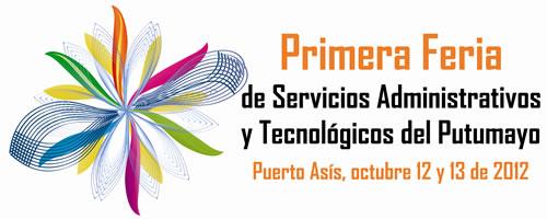 Puerto Asís será sede de la Primera Feria de Servicios Administrativos y Tecnológicos del Putumayo.