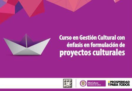 Curso en Gestión Cultural con énfasis en formulación de proyectos del componente de formación del Ministerio de Cultura