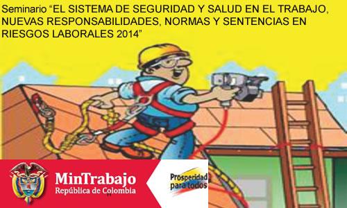"""Seminario """"EL SISTEMA DE SEGURIDAD Y SALUD EN EL TRABAJO, NUEVAS RESPONSABILIDADES, NORMAS Y SENTENCIAS EN RIESGOS LABORALES 2014"""""""