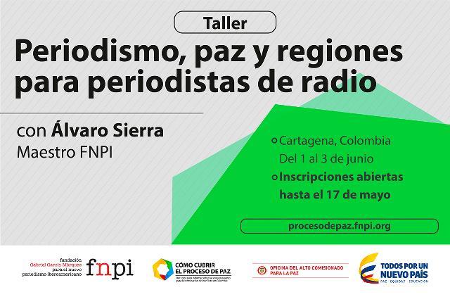 Taller gratuito: Periodismo, paz y regiones para periodistas de radio