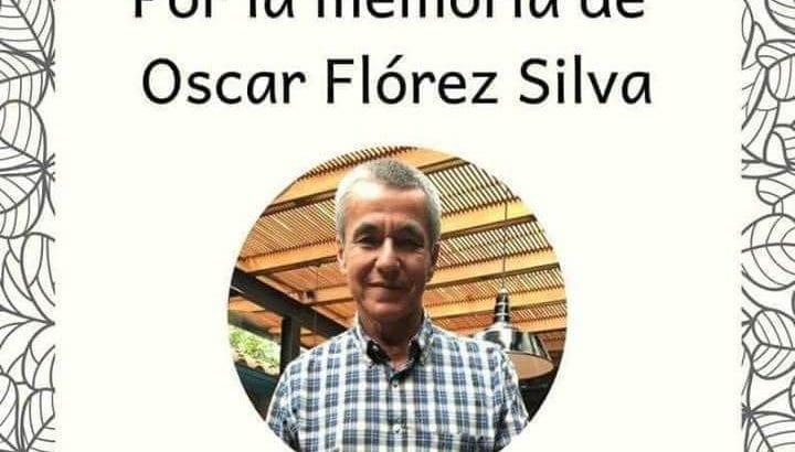 Por la memoria de Oscar Flórez Silva
