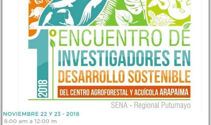 1er Encuentro de Investigadores en Desarrollo Sostenible del Centro Agroforestal y Acuícola Arapaima.