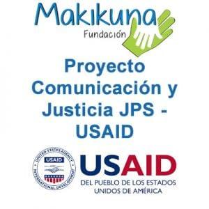 Proyecto Comunicación para la Justicia de la fundación Makikuna en alianza con USAID.